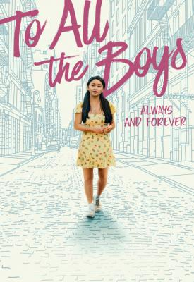 poster for To All the Boys: Always and Forever 2021