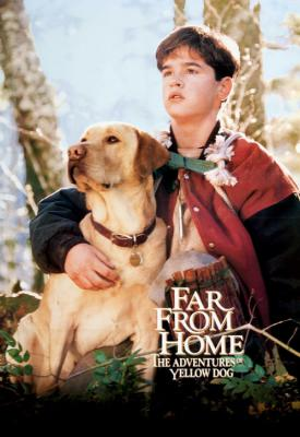 poster for Far from Home: The Adventures of Yellow Dog 1995