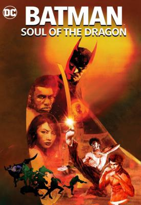poster for Batman: Soul of the Dragon 2021