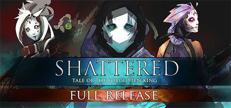 Shattered: Tale of the Forgotten King